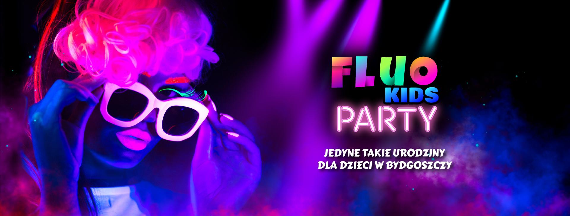 Fluo Kids Party - przyjęcie urodzinowe w świetle UV
